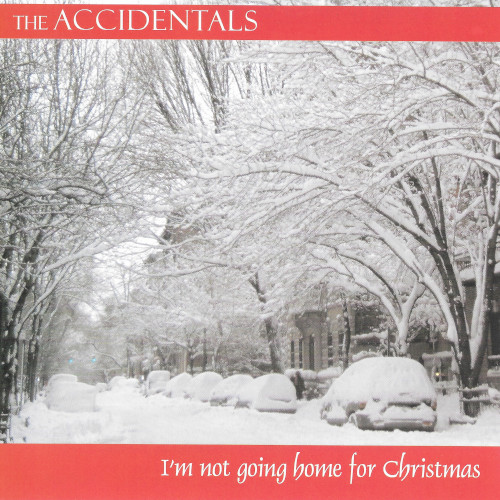 The Accidentals I Am Not Going Home For Christmas